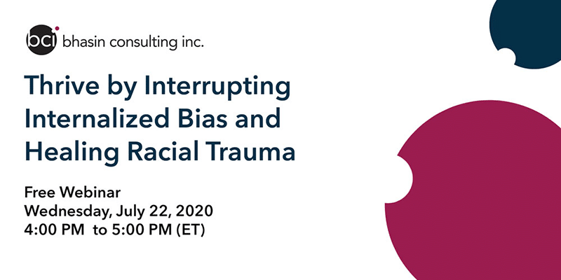 Thrive by Interrupting Internalized Bias and Racial Trauma